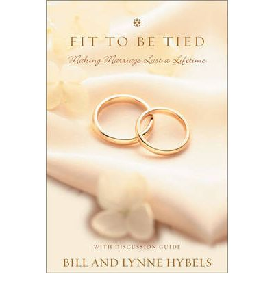 Picture of Fit to Be Tied: Making Marriage Last a Lifetime