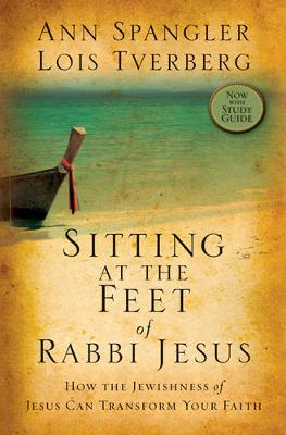 Picture of Sitting at the Feet of Rabbi Jesus: How the Jewishness of Jesus Can Transform Your Faith