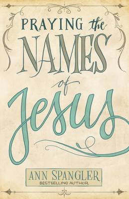 Picture of Praying the Names of Jesus: A Daily Guide