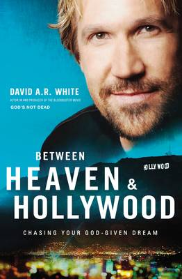 Picture of Between Heaven and Hollywood: Chasing Your God-Given Dream
