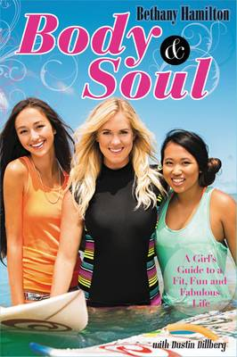 Picture of Body and Soul: A Girl's Guide to a Fit, Fun and Fabulous Life