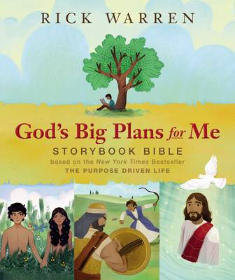 Picture of God's Big Plans for Me Storybook Bible: Based on the New York Times Bestseller the Purpose Driven Life