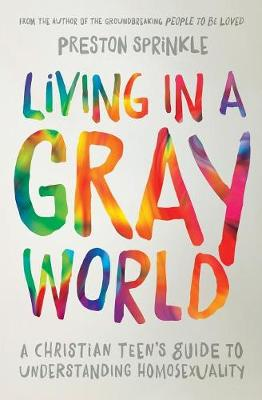 Picture of Living in a Gray World: A Christian Teen's Guide to Understanding Homosexuality