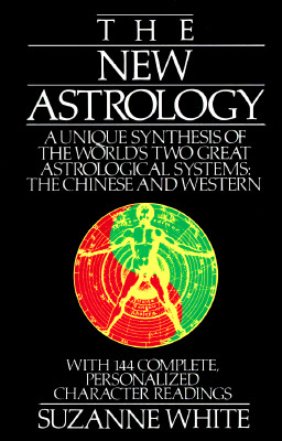 Picture of The New Astrology: A Unique Synthesis of the World's Two Great Astrological Systems: The Chinese and Western