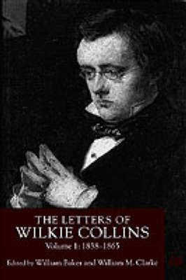Picture of The Letters of Wilkie Collins: 1838-1865