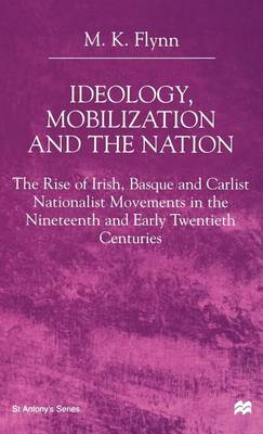 Picture of Ideology, Mobilization and the Nation: The Rise of Irish, Basque and Carlist Nationalist Movements in the Nineteenth and Early Twentieth Centuries: 2000