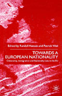 Picture of Towards a European Nationality: Citizenship, Immigration and Nationality Law in the EU