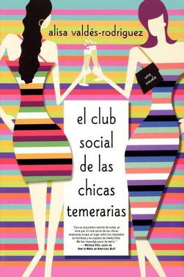 Picture of Club Social de Las Chicas Temerarias: Una Novela (Spanish Edition of the Dirty Girls Social Club)