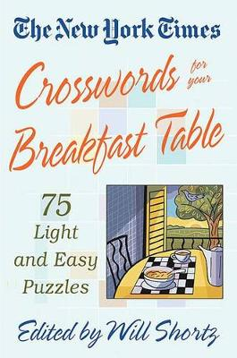 Picture of The New York Times Crosswords for Your Breakfast Table: Light and Easy Puzzles
