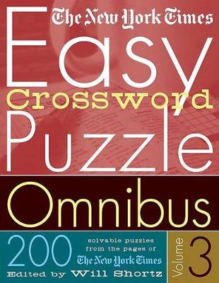 Picture of The New York Times Easy Crossword Puzzle Omnibus Volume 3: 200 Solvable Puzzles from the Pages of the New York Times