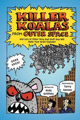 Picture of Killer Koalas from Outer Space: And Lots of Other Very Bad Stuff That Will Make Your Brain Explode!