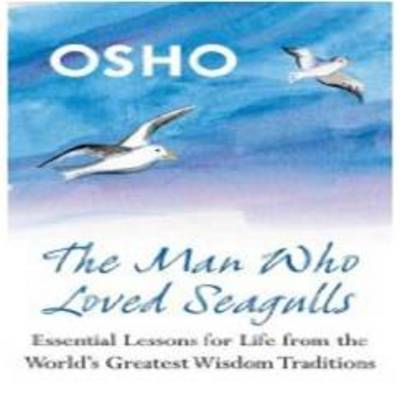 Picture of The Man Who Loved Seagulls: Essential Life Lessons from the World's Greatest Wisdom Traditions