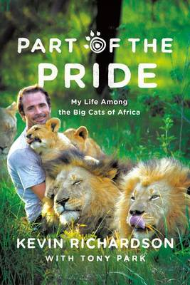 Picture of Part of the Pride: My Life Among the Big Cats of Africa