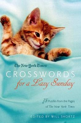 Picture of The New York Times Crosswords for a Lazy Sunday: 75 Puzzles from the Pages of the New York Times