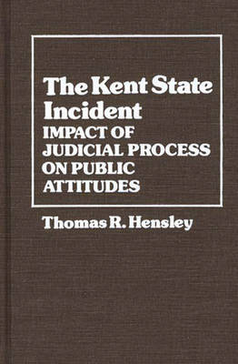 Picture of The Kent State Incident: Impact of Judicial Process on Public Attitudes