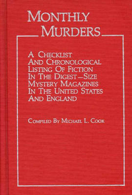 Picture of Monthly Murders: A Checklist and Chronological Listing of Fiction in the Digest-Size Mystery Magazines in the United States and England