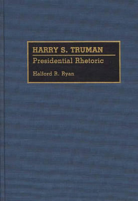 Picture of Harry S. Truman: Presidential Rhetoric