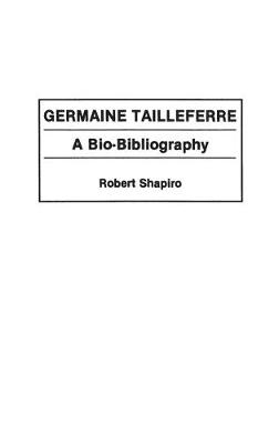 Picture of Germaine Tailleferre: A Bio-Bibliography