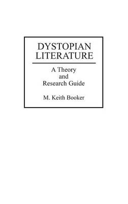 Picture of Dystopian Literature: A Theory and Research Guide