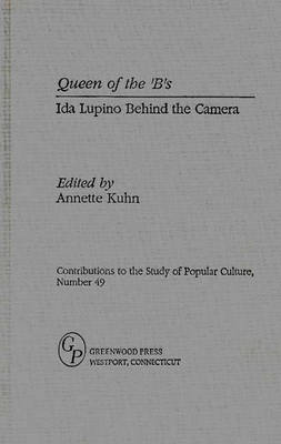 Picture of Queen of the 'B's: Ida Lupino Behind the Camera: No 49: Queen of the 'b'S