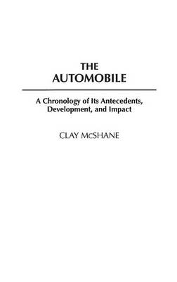 Picture of The Automobile: A Chronology of its Antecedents, Development and Impact