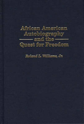 Picture of African American Autobiography and the Quest for Freedom