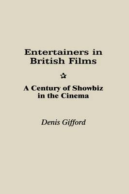 Picture of Entertainers in British Films: A Century of Showbiz in the Cinema