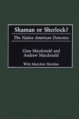 Picture of Shaman or Sherlock?: The Native American Detective