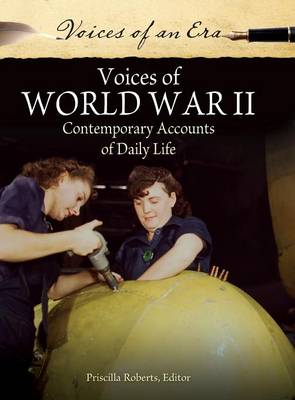 Picture of Voices of World War II: Contemporary Accounts of Daily Life