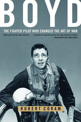 Picture of Boyd: The Fighter Pilot Who Changed the Art of War