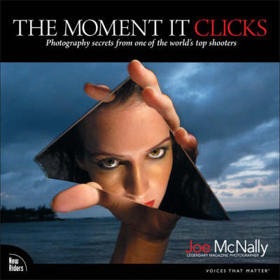 Picture of The Moment it Clicks: Photography Secrets from One of the World's Top Shooters