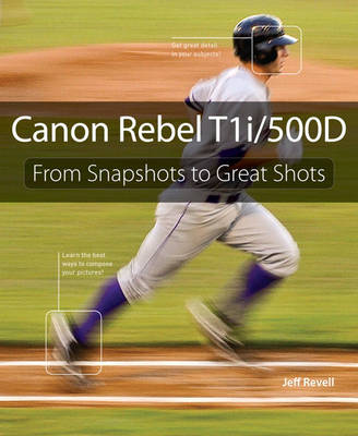 Picture of Canon Rebel T1i/500D: From Snapshots to Great Shots