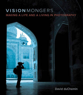 Picture of VisionMongers: Making a Life and a Living in Photography
