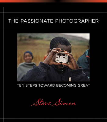 Picture of The Passionate Photographer: Ten Steps Toward Becoming Great