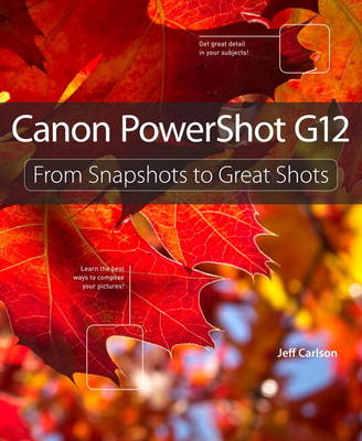 Picture of Canon PowerShot G12: From Snapshots to Great Shots