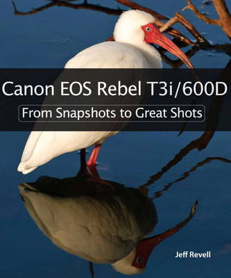 Picture of Canon EOS Rebel T3i / 600D: From Snapshots to Great Shots