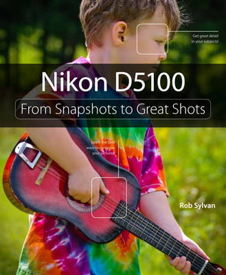 Picture of Nikon D5100: From Snapshots to Great Shots