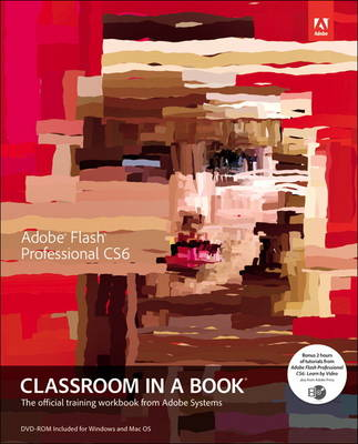 - Adobe Flash Professional CS6 Classroom in a Book: The Official