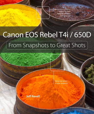 Picture of Canon EOS Rebel T4i / 650D: from Snapshots to Great Shots