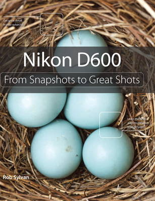 Picture of Nikon D600: From Snapshots to Great Shots