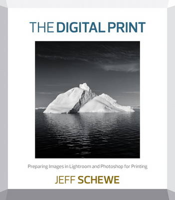 Picture of The Digital Print: Preparing Images in Lightroom and Photoshop for Printing