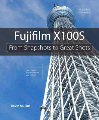 Picture of Fujifilm X100S: From Snapshots to Great Shots