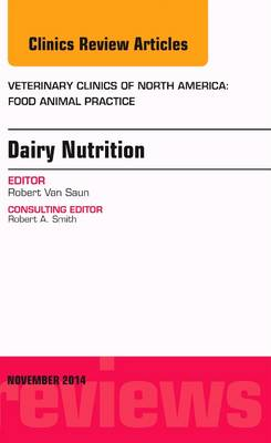 Picture of Dairy Nutrition, an Issue of Veterinary Clinics of North America: Food Animal Practice
