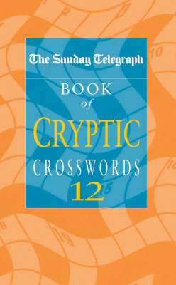 Picture of The Sunday Telegraph Book of Cryptic Crosswords 12