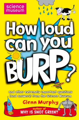 Picture of How Loud Can You Burp?: and Other Extremely Important Questions (and Answers) from the Science Museum