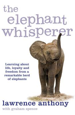 Picture of The Elephant Whisperer: Learning About Life, Loyalty and Freedom From a Remarkable Herd of Elephants