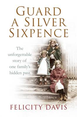 Picture of Guard a Silver Sixpence: My Yorkshire Family's Secret