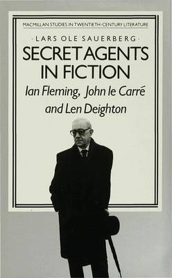 Picture of Secret Agents in Fiction: Ian Fleming, John le Carre and Len Deighton: 1984