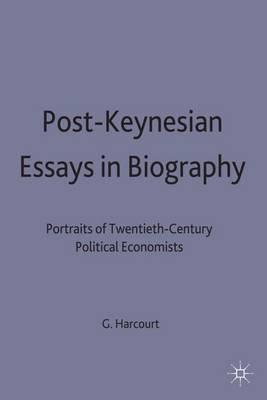 Picture of Post-Keynesian Essays in Biography: Portraits of Twentieth-century Political Economists
