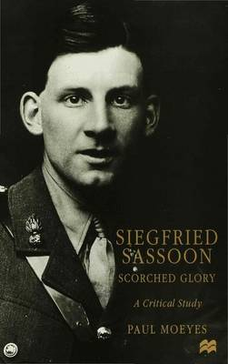 Picture of Siegfried Sassoon: Scorched Glory - A Critical Study